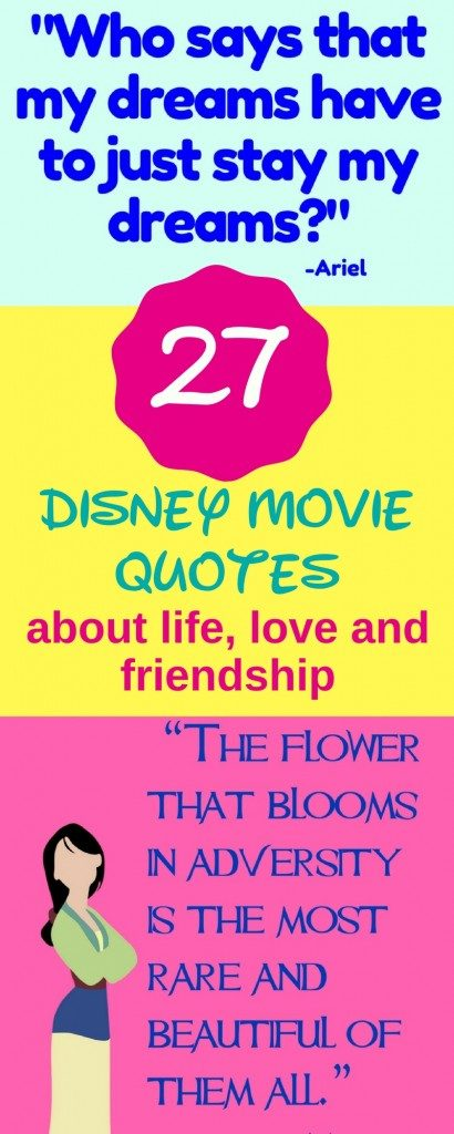 This Post Features 27 Of My Favorite Disney Movie Quotes About Life, Love  And Friendship