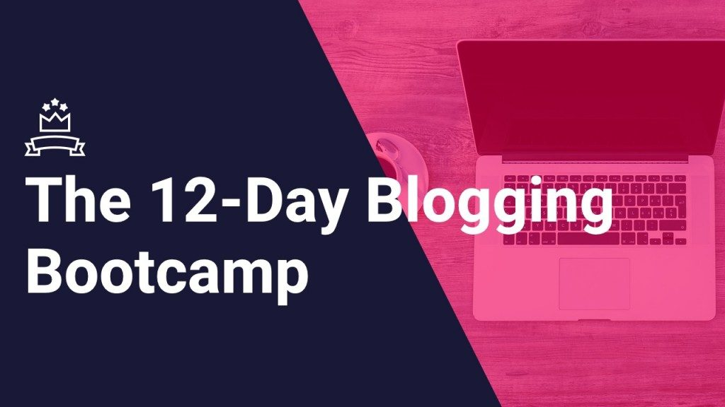 Sign up for the FREE 12 Day Blogging Boot Camp. You won't regret it!