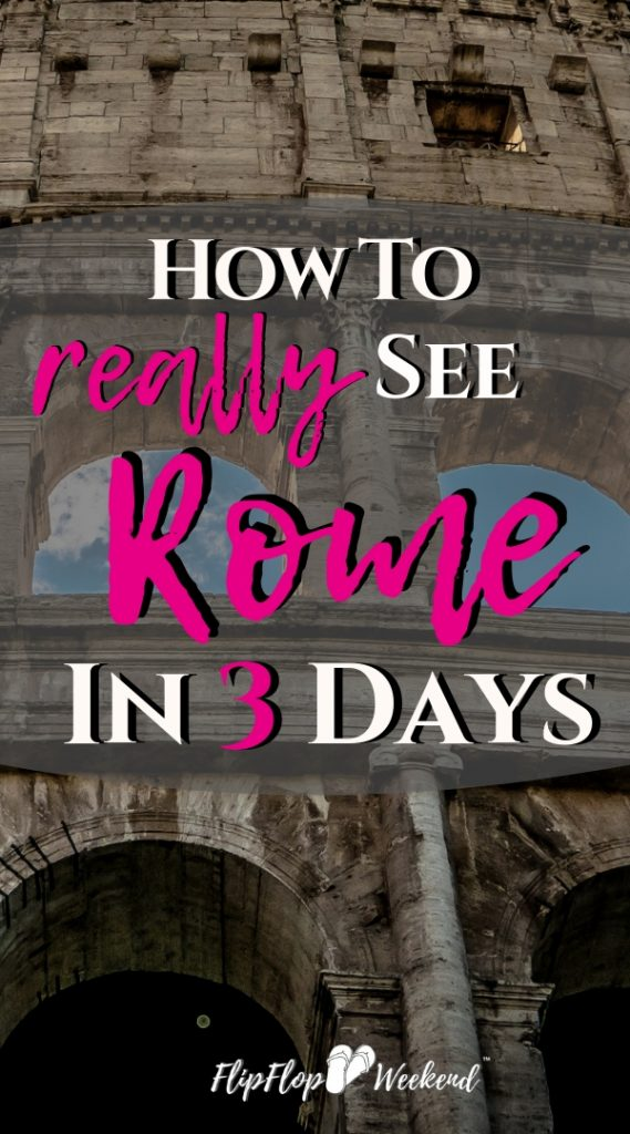Rome is an amazing city full of life and rich history. With so much to see, it's hard to do it all in a short time-frame, but you definitely can see the best of it in 3 days. This post will guide you on things to do, how to avoid the crowds and offer other trips to make the most of your trip to Rome in 3 days. #RomeItaly #FlipFlopWeekend