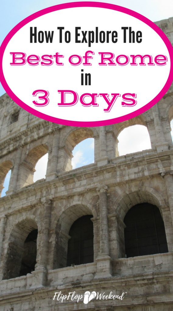 Planning a Roman holiday with limited time? This 3 day Itinerary will guide you through the best things to do in Rome in 3 days. #Rome #Italy