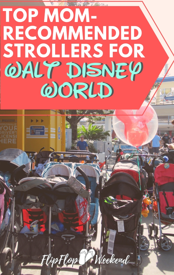 If you want to find the Best Stroller for Your Disney vacation, check out this post with top brands and ideas from other Disney moms. #FlipFlopWeekend