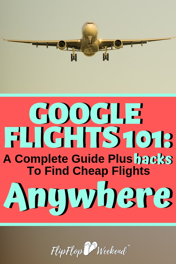 Find cheap plane tickets anywhere quickly and easily with Google Flights. This post is a complete guide on how to do a Google Flights search and get traveling quicker. #flipflopweekend #traveltips #travel