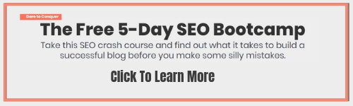 5 Day SEO Bootcamp Course from Dare to Conquer